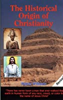 The Historical Origin of Christianity