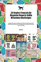20 Anglos-Francais de Moyenne Venerie Selfie Milestone Challenges: Anglos-Francais de Moyenne Venerie Milestones for Memorable Moments, Socialization, Indoor & Outdoor Fun, Training Book 1