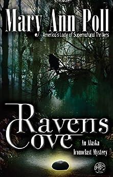 [Poll, Mary Ann]のRavens Cove: An Alaska Iconoclast Mystery (English Edition)