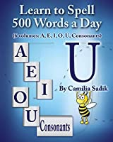 Learn to Spell 500 Words a Day: The Vowel U (Vol. 5)