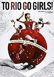 TO RIO GO GIRLS!—2015全日本女子バレーボールチームブラジル遠征写真集 (NBPMOOK)