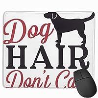 犬の髪は気にしないデスクトップ、コンピュータ、PC、およびラップトップ用滑り止めラバーマウスマットマウスパッド9.8 x 11.8インチ(25 x 30 cm)