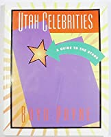 Utah Celebrities: A Guide to the Stars