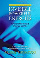 Invisible Powerful Energies: Psychic Connections and Spiritual Growth: Psychic Connections and Spiritual Growth