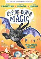 Weather or Not (Upside-Down Magic)