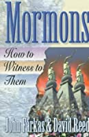 Mormons: How to Witness to Them
