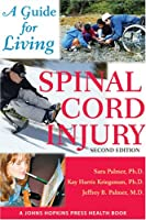 Spinal Cord Injury: A Guide for Living (Johns Hopkins Press Health Book)
