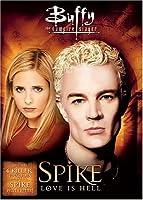 Buffy V.s.:spike: Love Is Hell