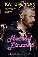 Hotrod Lincoln: A Classic Car Romance, Book 3