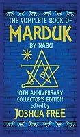 The Complete Book of Marduk by Nabu: A Pocket Anunnaki Devotional Companion to Babylonian Prayers & Rituals