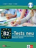 B2-Tests: Ein Vorbereitungskurs auf die OeSD-Pruefung B2 Mittelstufe Deutsch mit Audio-CD
