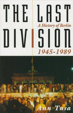 Download The Last Division: A History Of Berlin, 1945-1989 0201143992