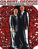 Gilbert & George: New Testamental Pictures (Charta Focus)
