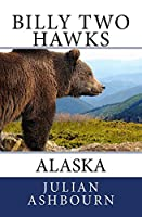 Billy Two Hawks: Alaska