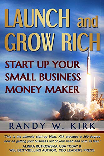 Launch & Grow Rich: Start Up Your Small Business Money Maker (English Edition)