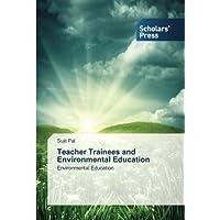 Teacher Trainees and Environmental Education