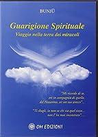 Guarigione spirituale. Viaggio nella terra dei miracoli. Con CD