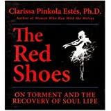 Red Shoes: On Torment and the Recovery of Soul Life