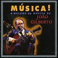 Musica ! O Melhor Da Musica De by Joao Gilberto (1999-03-17)