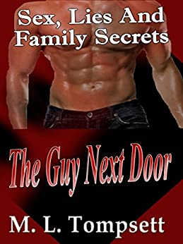 [Tompsett, M. L.]のSex, Lies And Family Secrets: The Guy Next Door (English Edition)