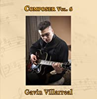 Composer Vol. 6: Gavin Villarreal【CD】 [並行輸入品]