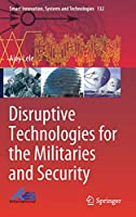 Disruptive Technologies for the Militaries and Security (Smart Innovation, Systems and Technologies)