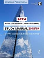 ACCA Advanced Performance Management Study Manual 2018-19: For Exams until June 2019 (LSBF ACCA Study Material)