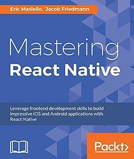 [Masiello, Eric, Friedmann, Jacob]のMastering React Native