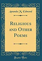 Religious and Other Poems (Classic Reprint)