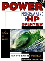 Power Programming in Hp Openview: Developing Cmis Management Applications