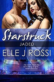 Jaded (A Starstruck Novella) by [Rossi, Elle J]