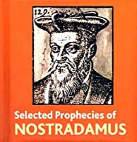The Selected Prophecies of Nostradamus (Book Blocks S.)
