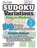 David Karn Sudoku Variations – Easy to Medium Vol 2: 90 Large Print Puzzles – 9 Sudoku Variants: X, Hyper, Twins, Triathlon A+B, Marathon, Samurai, 12x12, 16x16 – 16-24 pt font size, 8.5x11