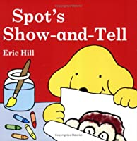 Spot: Spot's Show-and-Tell