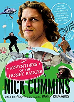 The Adventures of the Honey Badger by [Cummins, Nick, Cummins, Mark]