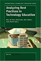 Analyzing Best Practices in Technology Education (International Technology Education Studies)