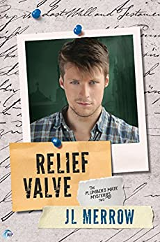 Relief Valve (The Plumber's Mate Mysteries Book 2) by [Merrow, JL]