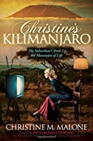 Christine's Kilimanjaro: My Suburban Climb Up the Mountain of Life