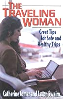 The Traveling Woman: Great Tips for Safe and Healthy Trips