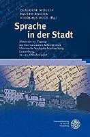 Sprache in der Stadt: Akten der 25. Tagung des Internationalen Arbeitskreises Historische Stadtsprachenforschung. Luxemburg, 11.-13. Oktober 2007