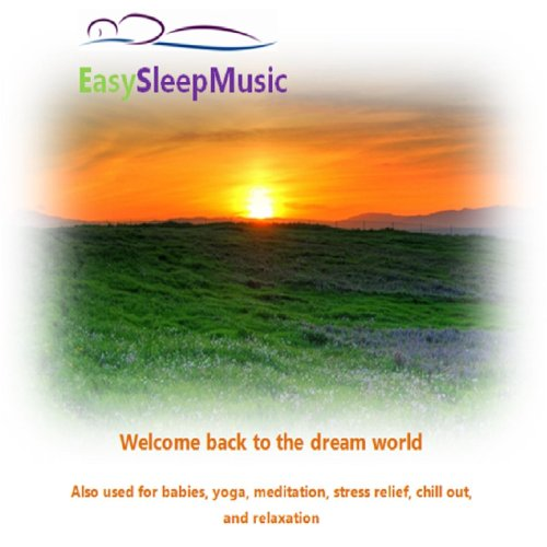 Easy Sleep Music - For Babies, Yoga, Meditation, Stress Relief, Chill Out, and Relaxation