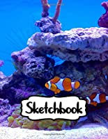 """Sketchbook: Finding Nemo Adventure Fans Cheerful Clownfish Funny Swimming Ocean Life, Doodling or Sketching: 110 Pages, 8.5"""" x 11"""". Kraft Cover Sketchbook ( Blank Paper Drawing and Write Journal )"""