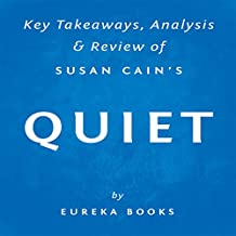 Quiet, by Susan Cain: Key Takeaways, Analysis, & Review: The Power of Introverts in a World That Can't Stop Talking