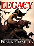 Legacy: Selected Drawings & Paintings by Frank Frazetta