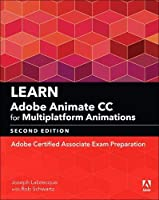 Learn Adobe Animate CC for Multiplatform Animations: Adobe Certified Associate Exam Preparation (2nd Edition) (Adobe Certified Associate (ACA))