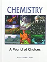 Chemistry: A World of Choices
