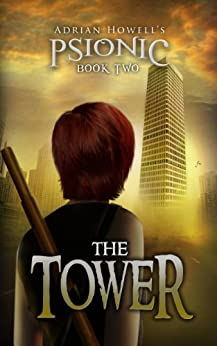 The Tower (Psionic Pentalogy Book 2) by [Howell, Adrian]