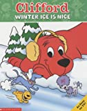 Clifford Storybook; Winter Ice is Nice