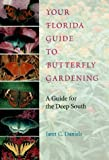 Your Florida Guide to Butterfly Gardening: A Guide for the Deep South