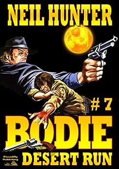 Desert Run (A Bodie the Stalker Western Book 7) by [Hunter, Neil]